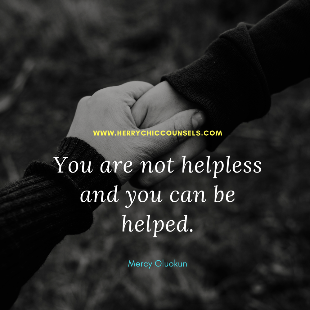 You are not helpless - you are helped