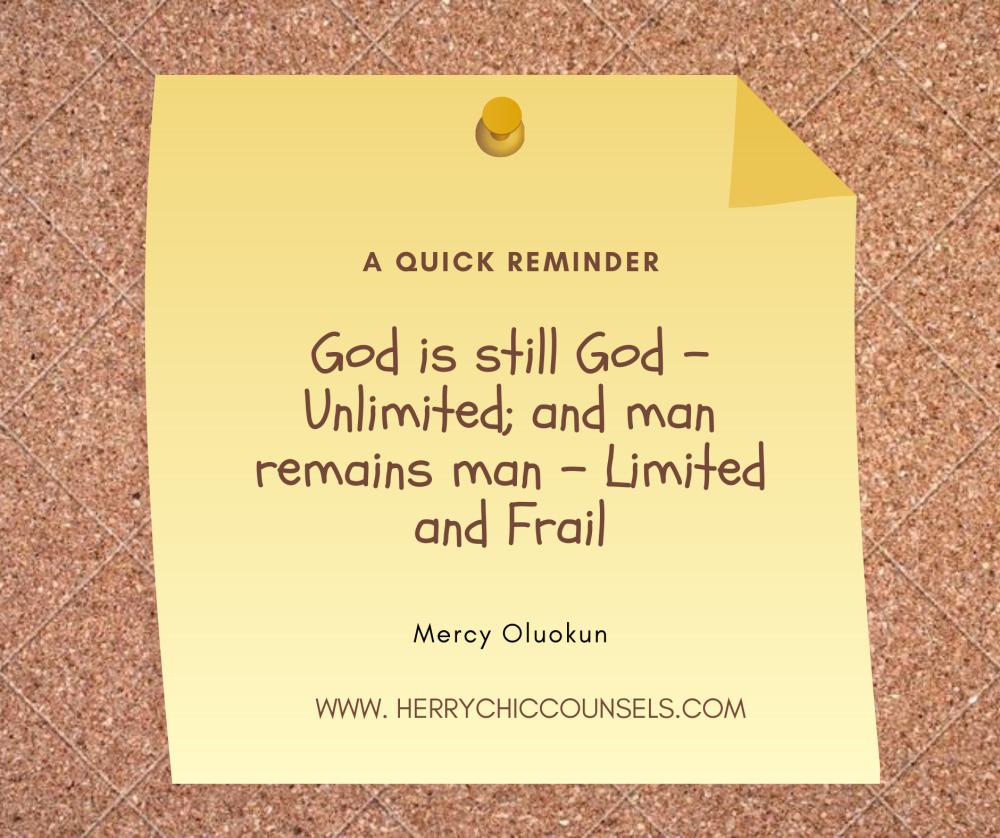 God as God - Unlimited - Man as Man - Frail
