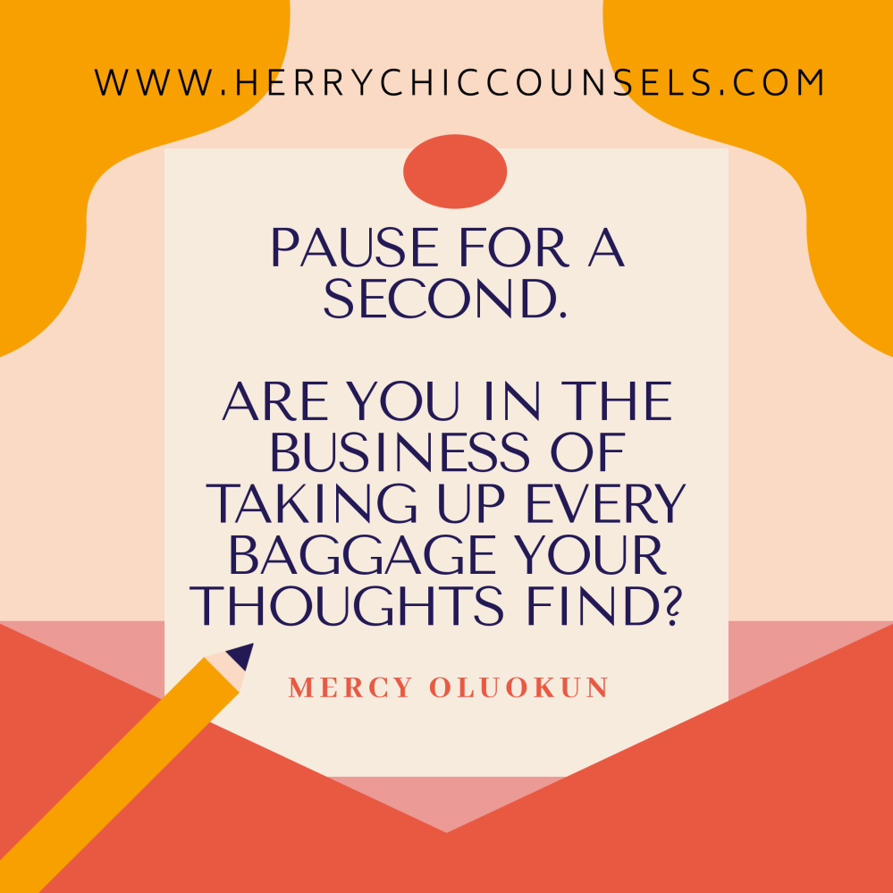 Pause for a second - Stop taking up every baggage - Think right