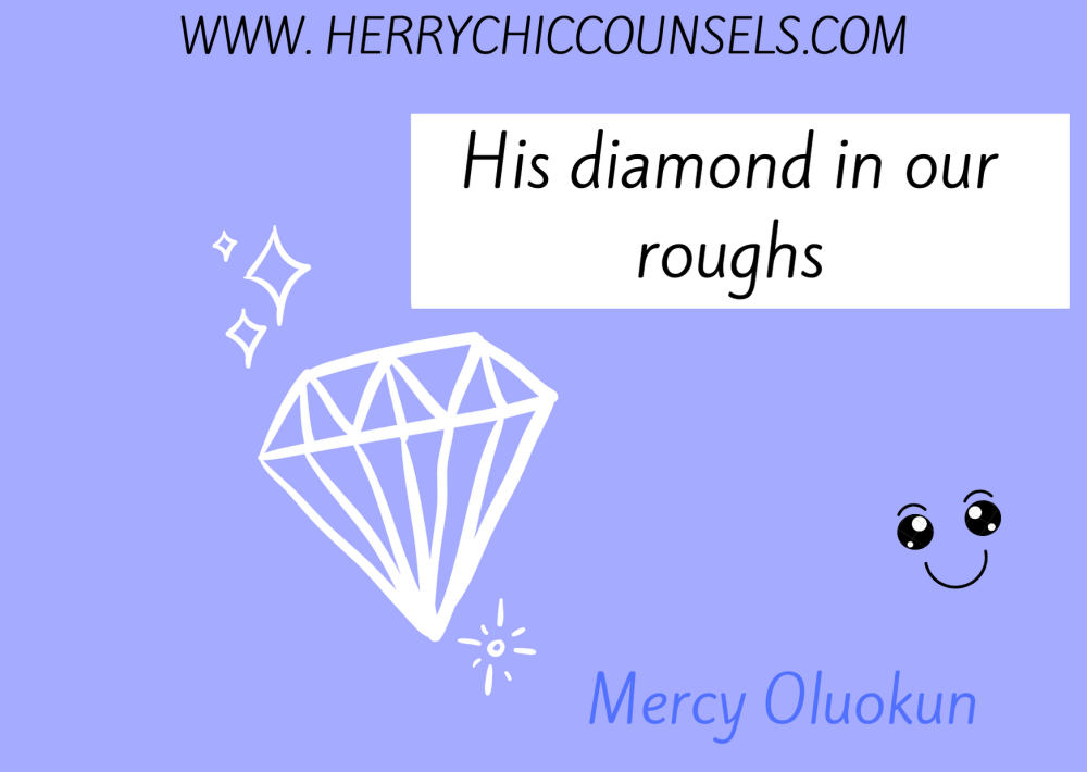 His diamond - our rough